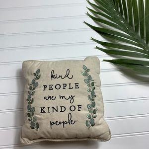 Small Pillow Kind People are My Kind Of People
